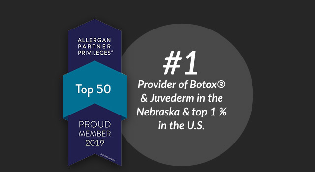#1 Provider of Botox and Juvederm in Nebraska and top 1% in the U.S.